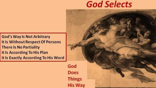 God Selects without prejudice